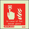 6241B - Jalite In case of fire break glass Sign